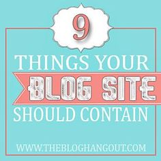 9 things your blog needs