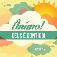 Ânimo! Deus é contigo!