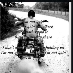 Brantley Gilbert, I'm Gone. Music Love, Music Is Life, Love Songs, S Quote, Lyric Quotes, Brantley Gilbert Lyrics, More Lyrics, I Love The Lord, Amazing Songs