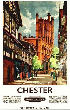 Chester by Kenneth Steel British Railways, British Isles, Train Posters, Railway Posters, Poster A3, Poster Prints, Party Vintage, Wedding Vintage, British Travel