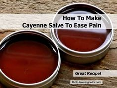How To Make Cayenne Salve To Ease Pain