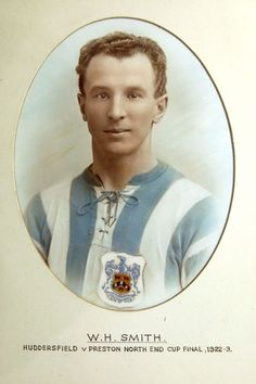 Bill Smith of Huddersfield Town in Huddersfield Town Fc, Bristol Rovers, Laws Of The Game, Fa Cup Final, Association Football, Most Popular Sports, Football Kits, Corinthian, World History
