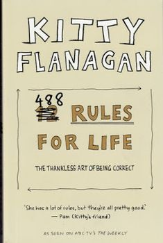 Carole's Chatter: 488 Rules For Life by Kitty Flanagan Books To Buy, Books To Read, My Books, Book Of Life, This Book, Julia Davis, Frequent Flyer Program, Sad And Lonely, Life Online