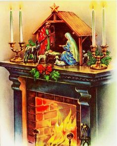 Vintage Crèche on Mantle Christmas Card ~ Glowing Orange in Fireplace Old Time Christmas, Old Fashioned Christmas, Christmas Scenes, Christmas Past, Christmas Nativity, Cozy Christmas, Christmas Holidays, Christmas Mantels, Vintage Christmas Images
