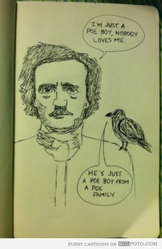 """I'm just a Poe boy, nobody loves me - Funny cartoon with Edgar Allan Poe and a bird talking like Bohemian Rhapsody by Queen: """"...he's just a Poe boy from a Poe family."""""""