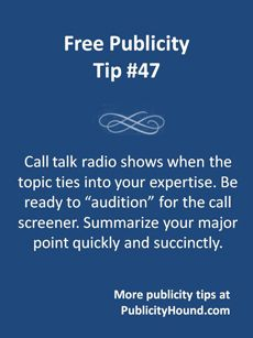 Radio publicity is yours if you're willing to call a talk radio show, join the conversation and you know how to use the call to your greatest advantage. You first must get past the call screener. To do that, summarize your comment quickly and succinctly. Practice what you're going to say before you call the station. #radiopublicity #talkradio #broadcastpublicity