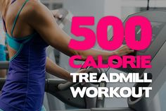 500 Calorie Treadmill Workout