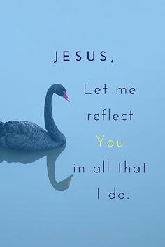 Reflect Jesus - How to reflect the goodness and kindness and love of the Lord. #Jesus #calm #reflectjesus #letgoletgod #seekgod #Christ #prayer #seaofglassreflections