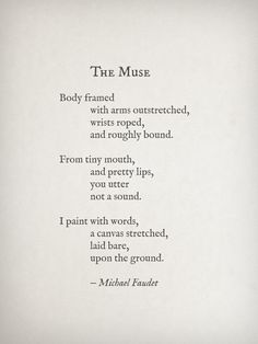 The Muse by Michael Faudet Micheal Faudet, Michael Faudet Poems, Pretty Words, Beautiful Words, Poem Quotes, Funny Quotes, Writing Quotes, Qoutes, Submission Quotes
