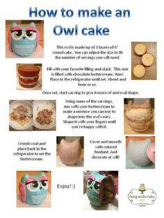 Owl cake! Instructions I am sooo making this cake!!!