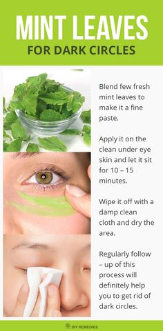 Mint Leaves Remedies for Dark Circles    Menthol in mint leaves helps to improve the blood circulation, even out the skin tone, soothes and rejuvenates the skin. It removes the toxins that damage the under eye skin with its natural astringent, antibacterial and anti-inflammatory properties.  #DIYRemedies #DarkCircles #BeautyTips