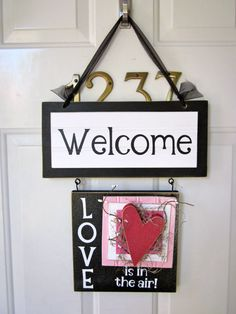 Valentines day welcome front door sign, why not this idea in a magnet board, with magnets for each month.