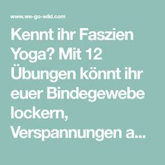 12 effektive Faszien Yoga Übungen, die Verspannungen lösen Do you know fascia yoga? With 12 exercises you can loosen up your connective tissue, relieve tension and loosen glued fascia. Fascia training for the home! Pilates Workout Routine, Yoga Routine, Yoga Fitness, Fitness Workouts, Health Fitness, Yin Yoga, Pilates Body, Health Symbol, Yoga