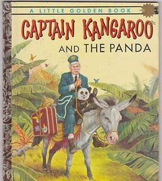 Captain Kangaroo and the Panda Vintage Little Golden Book TV Memorabilia. I still have this book! Captain Kangaroo, Vintage Children's Books, Retro Vintage, Vintage Kids, Antique Books, Vintage Barbie, Vintage Style, Kids Story Books, Little Golden Books