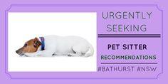 Pet owner seeking #petsitter #reviews http://petstayadvisor.com.au/ #BATHURST #NSW