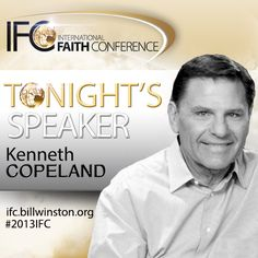 Bill Winston Ministries presents the International Faith Conference going on Now! September 8-13, 2013 featuring: Kenneth Copeland & Israel Houghton, Streaming Live Tonight - Monday, September 9, 2013 at 7:00 P.M. C.S.T. www.BillWinston.org Location: Living Word Christian Center 7600 West Roosevelt Road in Forest Park, Illinois 60130  For More Info: 800.711.9327