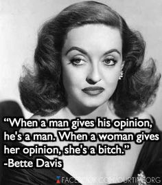 bette davis: only men are allowed opinions