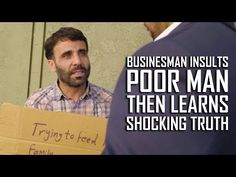 Businessman Insults Poor Man, Then Learns Shocking Truth Judging People, Judging Others, Homeless Man, Motivational Videos, Ask For Help, Financial Tips, Tough Times, You Gave Up, Self Esteem