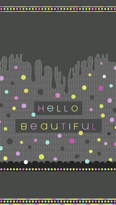 HELLO BEAUTIFUL tjn