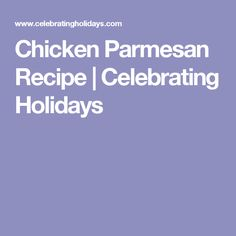 Chicken Parmesan Recipe | Celebrating Holidays