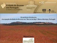 """Outeiro do Circo: Mesa redonda """"A Idade do Bronze em Portugal: os da..."""
