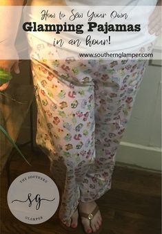 How to sew your own glamping pajamas in an hour!