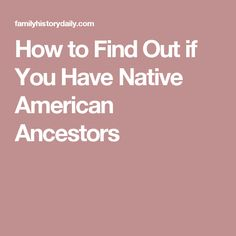 Are you interested in finally searching out the truth behind that old family story about a Native American ancestor? Native American Heritage Month, Native American Ancestry, Native American Cherokee, Native American History, American Indians, Indian Heritage, Genealogy Websites, Ancestry Dna, Genealogy Research
