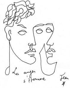 M u r m u r e .: « L'audace cache de grandes craintes. » Les anges s'étonnent de Jean Cocteau (le trait continu, la simplicité du dessin et la beauté de l'œuvre font que j'aime beaucoup tout ce qu'a réalisé ce grand monsieur) Citation de Lucain