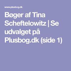 Bøger af Tina Scheftelowitz   Se udvalget på Plusbog.dk (side 1)