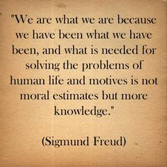 Sigmund Freud was an Austrian neurologist that became the founding father of pyschoanalysis psychology. This type of psychology is built upon a relationship between a psychoanalyst and his/her patient. Words Quotes, Wise Words, Life Quotes, Faith Quotes, Quotes Quotes, Sigmund Freud, Favorite Quotes, Best Quotes, Freud Quotes