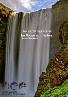 The earth has musuc for those who listen -- George Santayana. Inspiring environmental quotes. Environmental Advocates of New York.