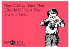Guys are Drama!