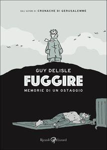 Libro Fuggire. Memorie di un ostaggio Guy Delisle 0