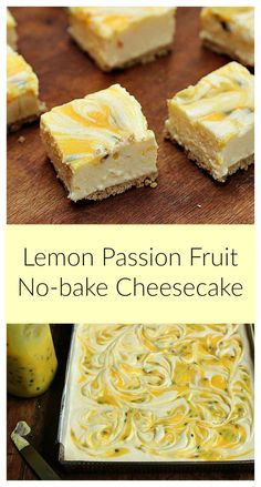 Easy summer dessert: Passion fruit Lemon no-bake Cheesecake. Wonderfully fresh and festive. You can use purchased curd and save yourself a step. Easy Summer Desserts, Lemon Desserts, Lemon Recipes, Sweet Recipes, Baking Recipes, Delicious Desserts, Yummy Food, No Bake Lemon Cheesecake, Easy Cheesecake Recipes