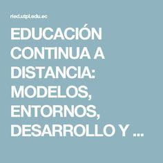 EDUCACIÓN CONTINUA A DISTANCIA: MODELOS, ENTORNOS, DESARROLLO Y ESPECIFICACIONES   RIED