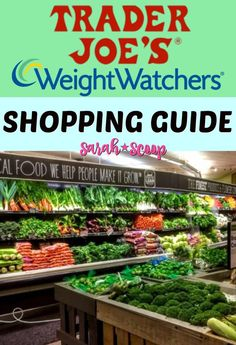Trader Joe's Weight Watchers Shopping Guide - Sarah Scoop - Trader Joe's Weight Watchers Shopping Guide – Sarah Scoop - Weight Watchers Points List, Weight Watcher Shopping List, Weight Watchers Program, Weight Watchers Lunches, Weight Watchers Breakfast, Weight Watchers Frozen Meals, Weight Watchers Vegetarian, Weight Warchers, Weight Loss