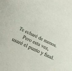 Hello my favorite readers, I hope you enjoyed your weekend very much . Poetry Quotes, Book Quotes, Me Quotes, Ex Amor, Quotes En Espanol, Motivational Phrases, Sad Love Quotes, Love Messages, Spanish Quotes