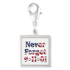 f4b7d479c6d Never Forget 911 Silver Square Charm • This design is available on t-shirts