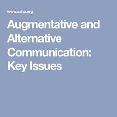 Augmentative and Alternative Communication: Key Issues