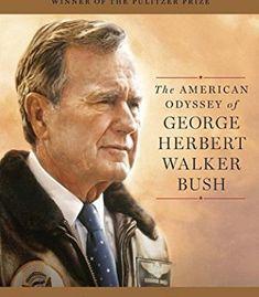 Destiny and Power: The American Odyssey of George Herbert Walker Bush PDF