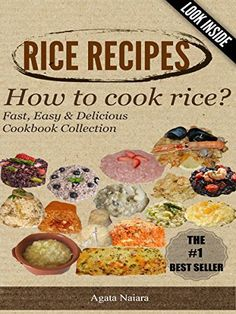 -->> RICE RECIPES - How to cook rice?: This Is ONLY Rice Cooking! (Fast, Easy & Delicious Cookbook Collection 1) by Agata Naiara, http://www.amazon.com/dp/B00P84HOUC/ref=cm_sw_r_pi_dp_LItrvb0S960BE