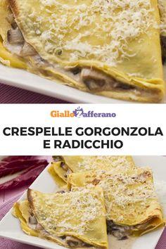 Crespelle gorgonzola e radicchio Crepes And Waffles, Italy Food, Crepe Recipes, Fat Burning Foods, Italian Recipes, Italian Meals, Antipasto, I Love Food, My Favorite Food