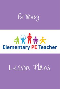 Groovy Fun PE Lesson Plans!!