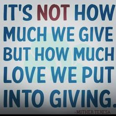 Give more. Receive less. Do it for all the right reasons.