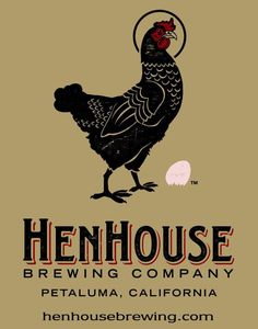 If you love chickens you have to check out Petaluma, the town is full of homages to its history as the Egg Capital of the World! Henhouse Brewing Company from Petaluma, CA!