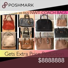 AUTHENTIC NWT COACH HANDBAGS W/ COACH GIFT BOX Early Bird Special!  1st PEOPLE to buy NWT AUTHENTIC COACH bags GETS EVEN LOWER PRICE  Help me Help YOU get this GREAT DEAL!  1st PEOPLE to buy NWOT JEWELRIES gets LOWER PRICE as well!  What are you waiting for, let's shop! Coach Bags