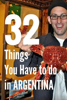 Discover 32 things you have to do in Argentina before you die. Yep eating that big ass crab is definitely one of them! Get ready to add to your bucket list.