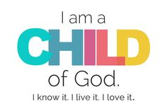 i-am-a-child-of-god-4x6.jpg 1.800×1.200 pixels