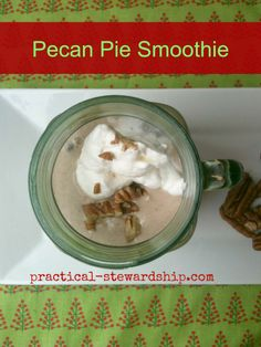 Pecan Pie Smoothie Recipe.  Ingredients:  2 cups almond or coconut milk, 2 bananas, 1 cup raw pecans soaked for 1/2 hour or more  optional, 2 T pure maple syrup (for vegan) or honey (I think the bananas make it sweet enough), 2 t vanilla extract, 1/2 tsp cinnamon, Pinch sea salt optional, 3/4 cup ice to chill.