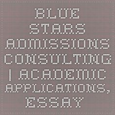 Blue Stars Admissions Consulting | Academic Applications, Essay Coaching, and School Selection